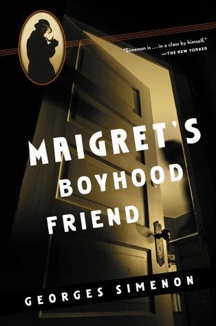 9780156028516: Maigret's Boyhood Friend (Maigret Mystery Series)