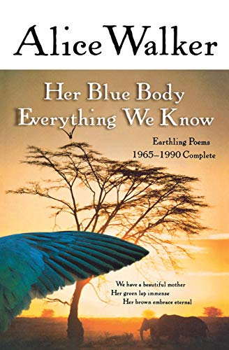 9780156028615: Her Blue Body Everything We Know: Earthling Poems 1965-1990 Complete