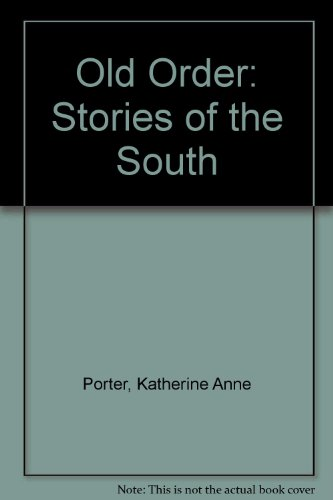 9780156028950: Old Order: Stories of the South