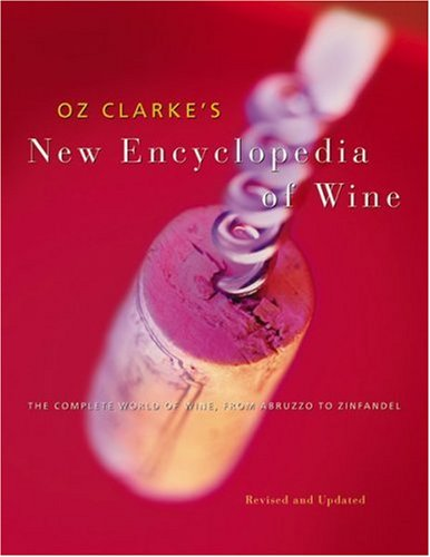 9780156029407: Oz Clarke's New Encyclopedia of Wine