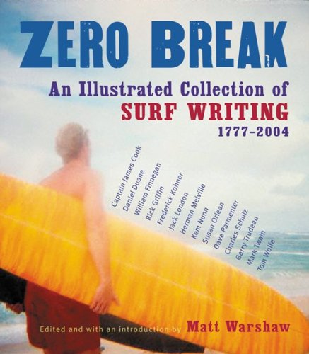 9780156029537: Zero Break: An Illustrated Collection of Surf Writing, 1777-2004