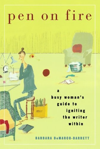 9780156029780: Pen on Fire: A Busy Woman's Guide to Igniting the Writer Within