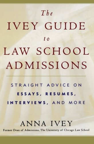 9780156029797: The Ivey Guide to Law School Admissions: Straight Advice on Essays, Resumes, Interviews, and More