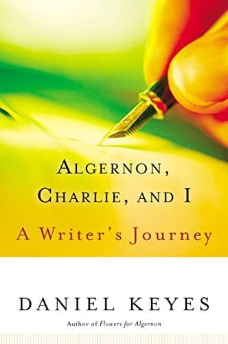 9780156029995: Algernon, Charlie, and I: A Writer's Journey