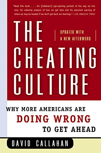 9780156030052: The Cheating Culture: Why More Americans Are Doing Wrong to Get Ahead
