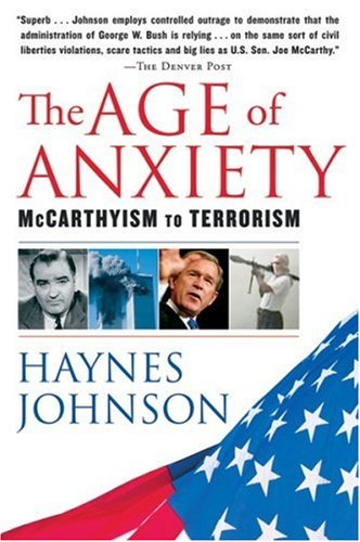 9780156030397: The Age of Anxiety: McCarthyism to Terrorism