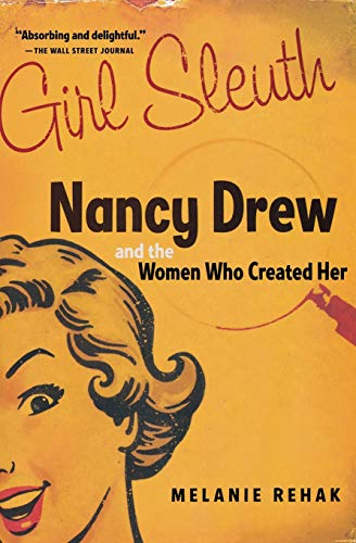 9780156030564: Girl Sleuth: Nancy Drew and the Women Who Created Her