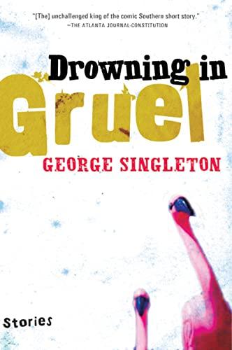 Drowning in Gruel: Singleton, George