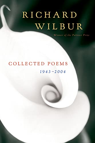 9780156030793: Richard Wilbur: Collected Poems 1943-2004