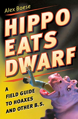 9780156030830: Hippo Eats Dwarf: A Field Guide to Hoaxes and Other B.S.