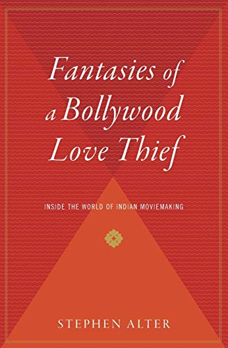 9780156030847: Fantasies of a Bollywood Love Thief: Inside the World of Indian Moviemaking