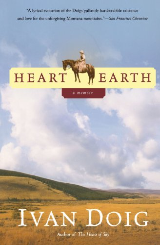 Heart Earth 9780156031080 Ivan Doig grew up with only a vague memory of his mother, Berneta, who died on his sixth birthday. Then he discovered a cache of her let