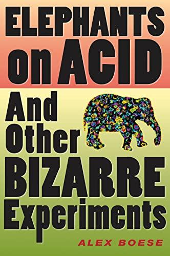 9780156031356: Elephants on Acid: And Other Bizarre Experiments (Harvest Original)
