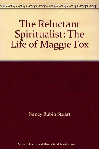 9780156031851: The Reluctant Spiritualist (Cancelled): The Life of Maggie Fox