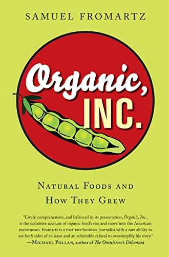 9780156032421: Organic, Inc.: Natural Foods and How They Grew
