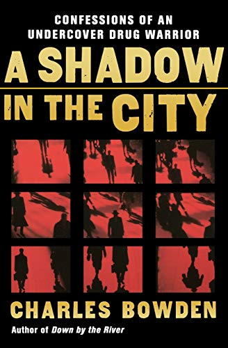 9780156032537: A Shadow in the City: Confessions of an Undercover Drug Warrior
