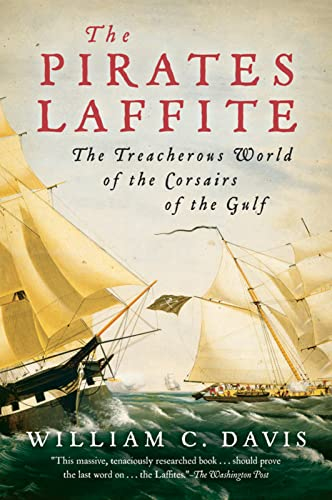 9780156032599: The Pirates Laffite: The Treacherous World of the Corsairs of the Gulf