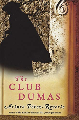 The Club Dumas: Arturo Perez-Reverte
