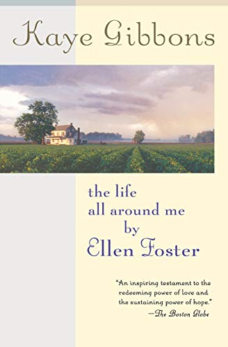 9780156032902: The Life All Around Me By Ellen Foster