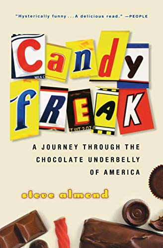 9780156032933: Candyfreak: A Journey through the Chocolate Underbelly of America