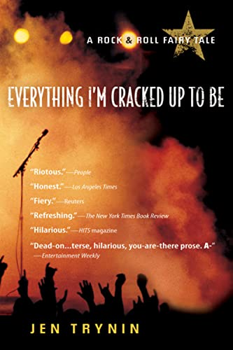 9780156032964: Everything I'm Cracked Up to Be: A Rock & Roll Fairy Tale