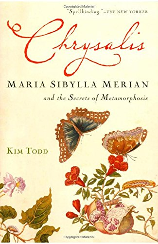 9780156032995: Chrysalis: Maria Sibylla Merian and the Secrets of Metamorphosis