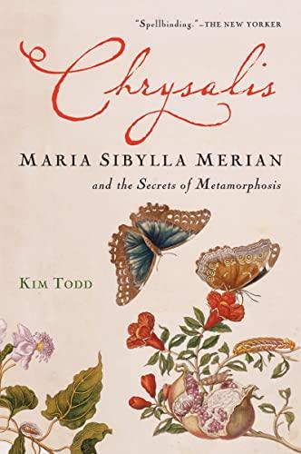 9780156032995: Chrysalis: Maria Sibylla Merian and the Secrets of Metamorphosis