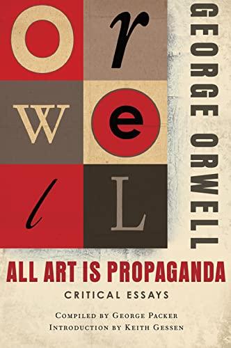 9780156033077: All Art Is Propaganda: Critical Essays
