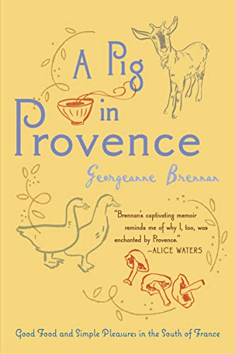 9780156033244: A Pig in Provence: Good Food and Simple Pleasures in the South of France