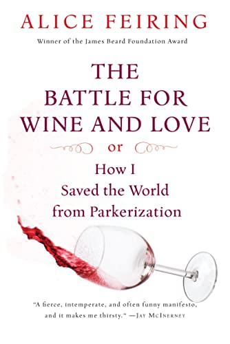 9780156033268: The Battle for Wine and Love: or How I Saved the World from Parkerization