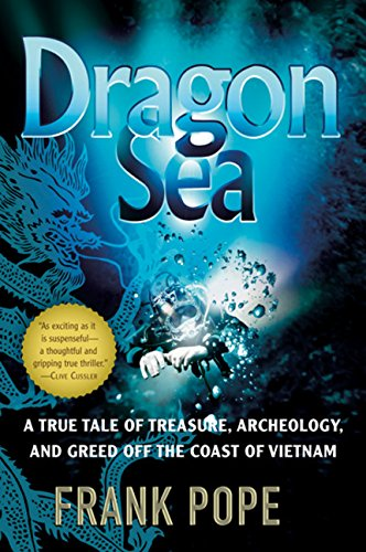 9780156033299: Dragon Sea: A True Tale of Treasure, Archeology, and Greed Off the Coast of Vietnam