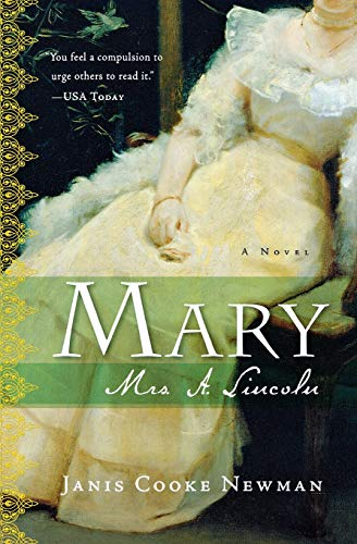 Mary: Mrs. A. Lincoln: Newman, Janis Cooke
