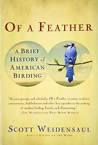 9780156033558: Of a Feather: A Brief History of American Birding
