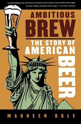 9780156033596: Ambitious Brew: The Story of American Beer