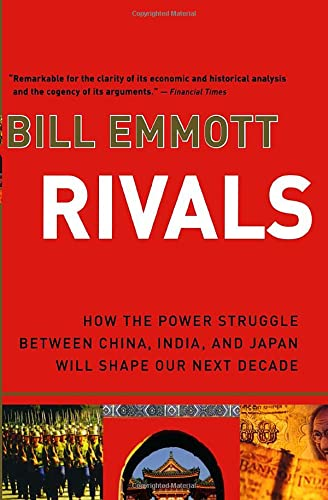 9780156033626: Rivals: How the Power Struggle Between China, India, and Japan Will Shape Our Next Decade