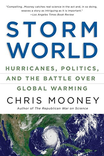 9780156033664: Storm World: Hurricanes, Politics, and the Battle Over Global Warming