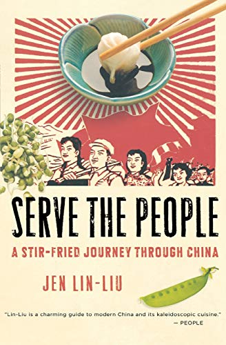 9780156033749: Serve the People: A Stir-Fried Journey Through China