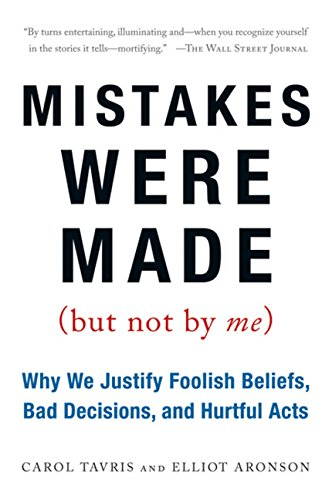 9780156033909: Mistakes Were Made (But Not by Me): Why We Justify Foolish Beliefs, Bad Decisions, and Hurtful Acts