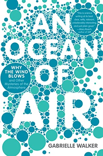 9780156034142: An Ocean of Air: Why the Wind Blows and Other Mysteries of the Atmosphere