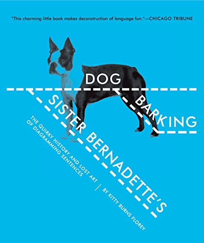 9780156034432: Sister Bernadette's Barking Dog: The Quirky History and Lost Art of Diagramming Sentences