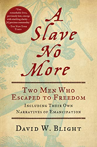 9780156034517: A Slave No More: Two Men Who Escaped to Freedom, Including Their Own Narratives of Emancipation