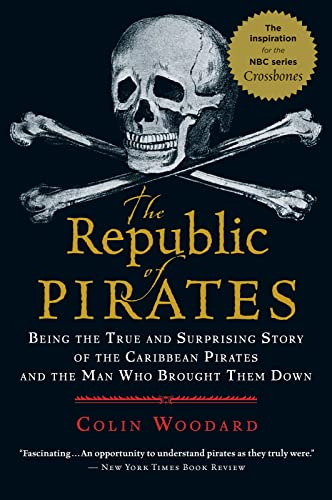 9780156034623: The Republic of Pirates: Being the True and Surprising Story of the Caribbean Pirates and the Man Who Brought Them Down