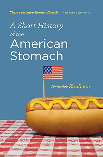 9780156034692: A Short History of the American Stomach