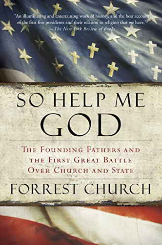9780156034876: So Help Me God: The Founding Fathers and the First Great Battle Over Church and State