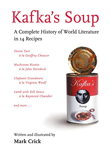 9780156034913: Kafka's Soup: A Complete History of World Literature in 14 Recipes