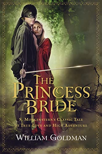 "9780156035156: The Princess Bride: S. Morgenstern's Classic Tale of True Love and High Adventure; The ""Good Parts"" Version"
