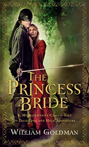 "9780156035217: The Princess Bride: S. Morgenstern's Classic Tale of True Love and High Adventure; The ""Good Parts"" Version"