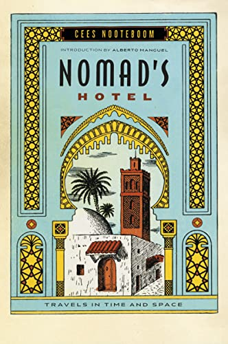 Nomad's Hotel: Travels in Time and Space: Cees Nooteboom