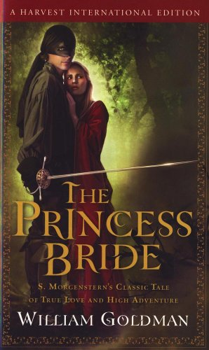 9780156035828: The Princess Bride: S. Morgenstern's Classic Tale of True Love and High Adventur