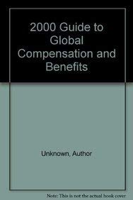 2000 Guide to Global Compensation and Benefits: Author Unknown; Calvin Reynolds